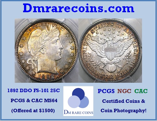 DM Rare Coins 1892 Barber quarter PCGS & CAC. Cherrypicker's Guide Doubled die featured in COIN WORLD Magazine ad. DM Rare Coins specialized in rare coins and coin photography services.